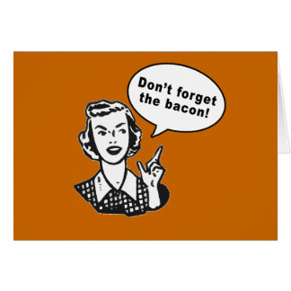 ¡No olvide el tocino! Diseño del tocino de la dive Tarjeta De Felicitación