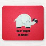 ¡No olvide floss! Alfombrillas De Ratón