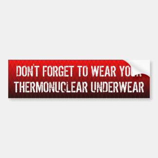No olvide llevar su ropa interior termonuclear pegatina para auto