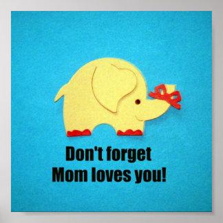 ¡No olvide los amores de la mamá usted! Póster