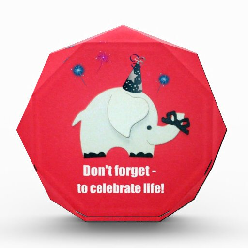 No olvide: ¡para celebrar vida!