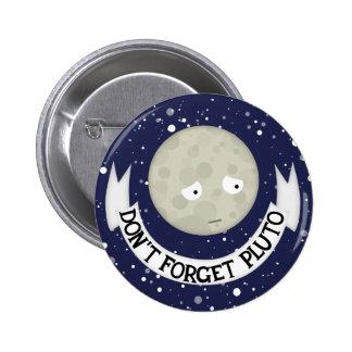 No olvide Plutón Pin Redondo 5 Cm