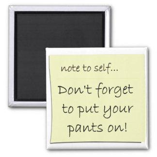 No olvide poner sus pantalones imán de nevera
