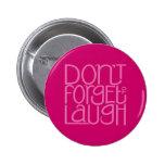 No olvide reír el botón rosado pin