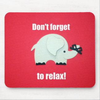 ¡No olvide relajarse! Alfombrilla De Ratones