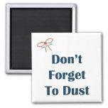 No olvide sacar el polvo del imán del recordatorio