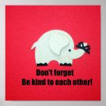 ¡No olvide, sea bueno el uno al otro! Posters