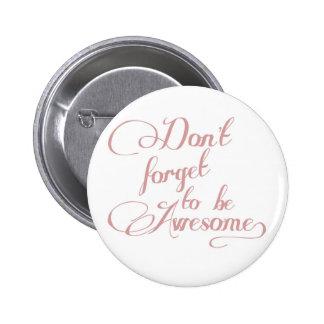No olvide ser botón impresionante de la declaració pins