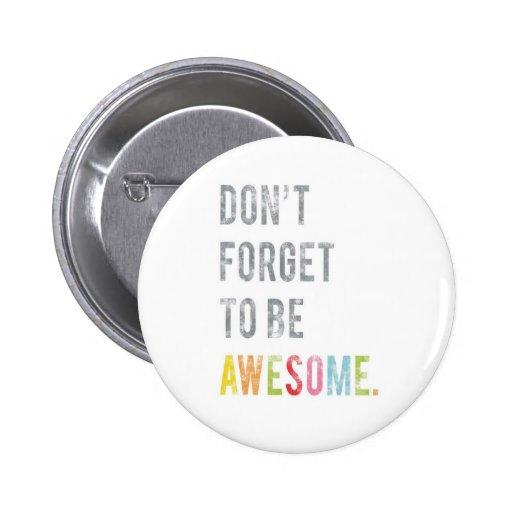 No olvide ser botón impresionante pins