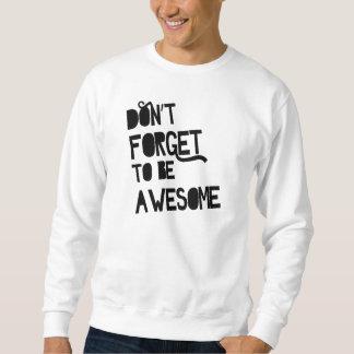 No olvide ser impresionante pullover sudadera