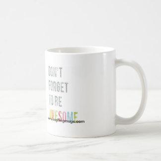 No olvide ser taza impresionante