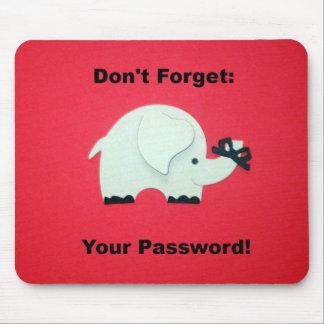 No olvide su contraseña alfombrilla de ratón