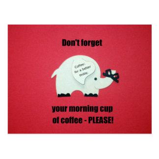 ¡No olvide su taza de la mañana del café. .please! Tarjeta Postal