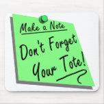 No olvide su tote Mousepad Tapete De Ratones
