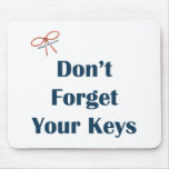 No olvide sus recordatorios de las llaves tapetes de raton