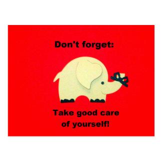 No olvide: ¡Tome el buen cuidado de sí mismo! Postal
