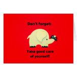 No olvide: ¡Tome el buen cuidado de sí mismo! Felicitaciones