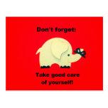 No olvide: ¡Tome el buen cuidado de sí mismo! Tarjetas Postales