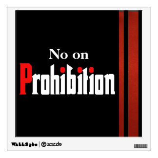 No on Prohibition Wall Decal