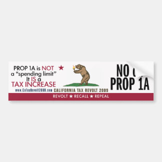 No On Prop 1A - What It Really Is Bumper Sticker
