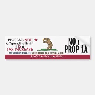 No On Prop 1A - What It Really Is Bumper Sticker Car Bumper Sticker