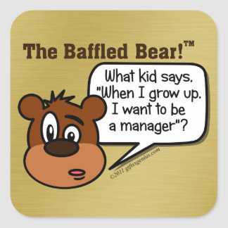 No one actually wants to become a manager square sticker