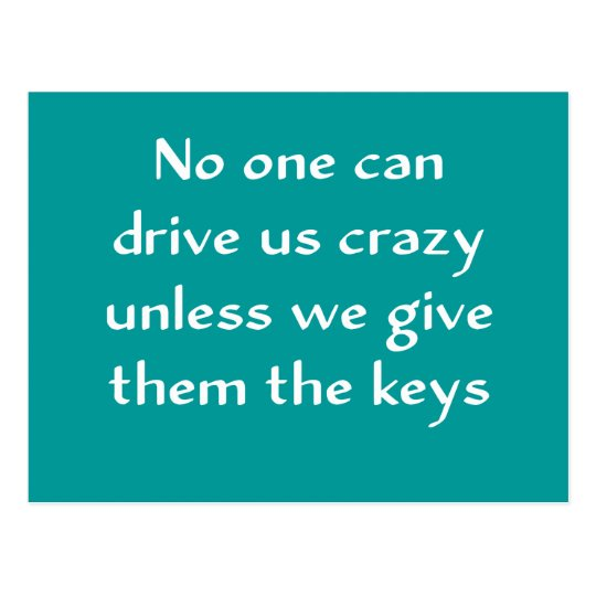 No one can drive us crazy ... postcard