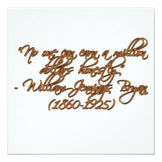 """""""No one can earn a million dollars honestly."""" 5.25x5.25 Square Paper Invitation Card"""