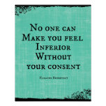 No one can make you feel Inferior Quote Print