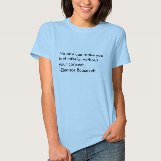 No one can make you feel inferior without your ... t-shirt