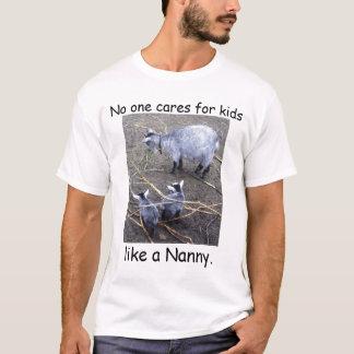 No one cares for kids like a Nanny. T-Shirt