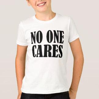 No One Cares T-Shirt