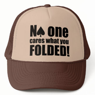 No One Cares What You Folded Trucker Hat