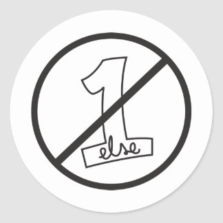 No One Else Classic Round Sticker
