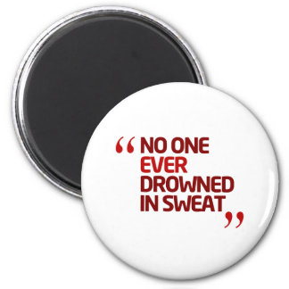 No One Ever Drowned in Sweat Running Inspiration 2 Inch Round Magnet