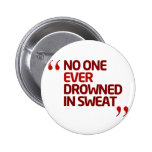 No One Ever Drowned in Sweat Running Inspiration Pin