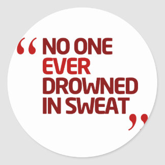 No One Ever Drowned in Sweat Running Inspiration Classic Round Sticker