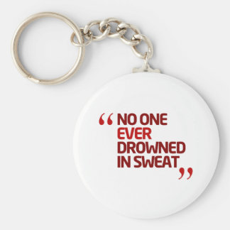 No One Ever Drowned in Sweat Running Inspiration Keychain