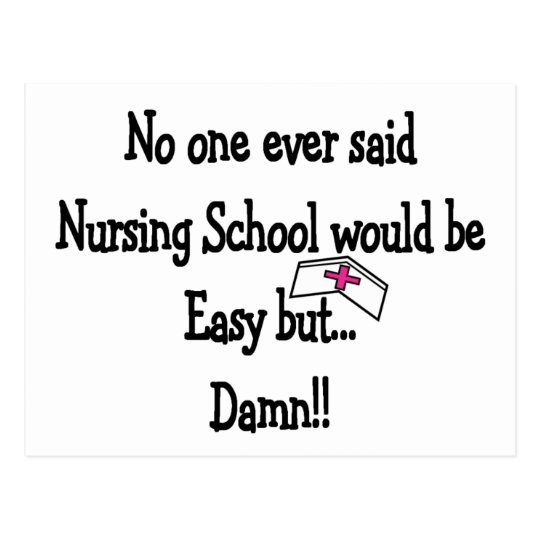 No one ever said Nursing school would be easy Postcard
