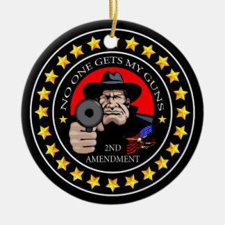 No One Gets My Guns 2 Ceramic Ornament