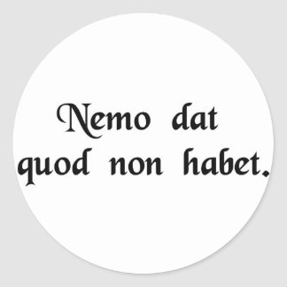 No one gives what he does not have. classic round sticker