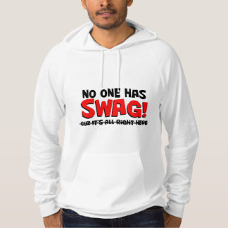 No One Has Swag! Cuz It's All Right Here Hoodie