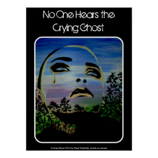 'No One Hears the Crying Ghost' Poster