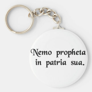 No one is considered a prophet in his homeland. keychain