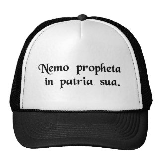 No one is considered a prophet in his homeland. trucker hat