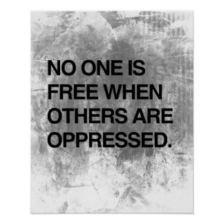 NO ONE IS FREE WHEN OTHERS ARE OPPRESSED.png Poster