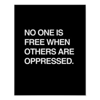 NO ONE IS FREE WHEN OTHERS ARE OPPRESSED POSTER