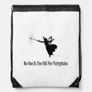 No One Is Too Old For Fairytales Drawstring Bag