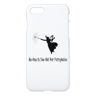 No One Is Too Old For Fairytales iPhone 8/7 Case