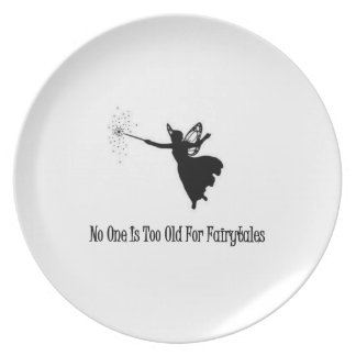 No One Is Too Old For Fairytales Melamine Plate